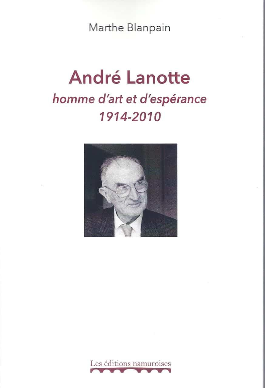 André Lanotte - Homme d'art et d'espérance